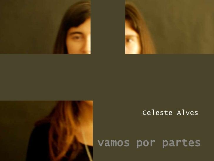 Celeste Alves<br />  vamos por partes<br />