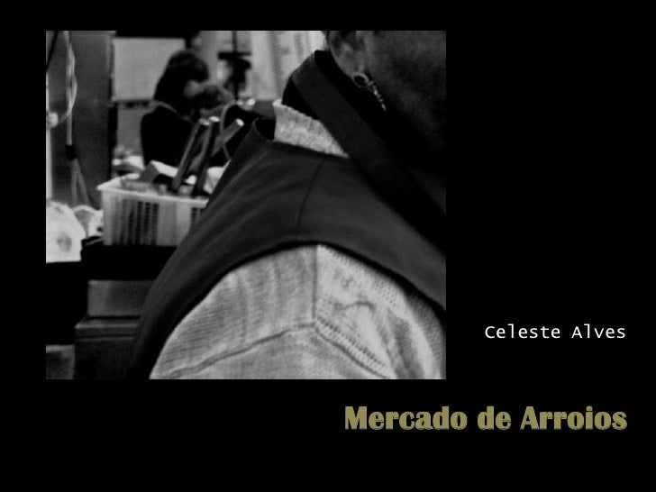 Celeste Alves<br />Mercado de Arroios<br />