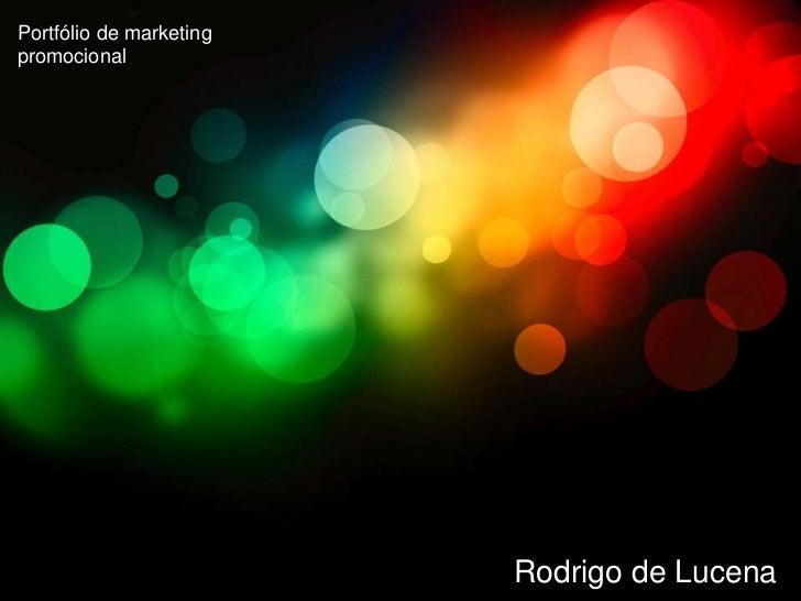 Portfólio de marketingpromocional                         Rodrigo de Lucena