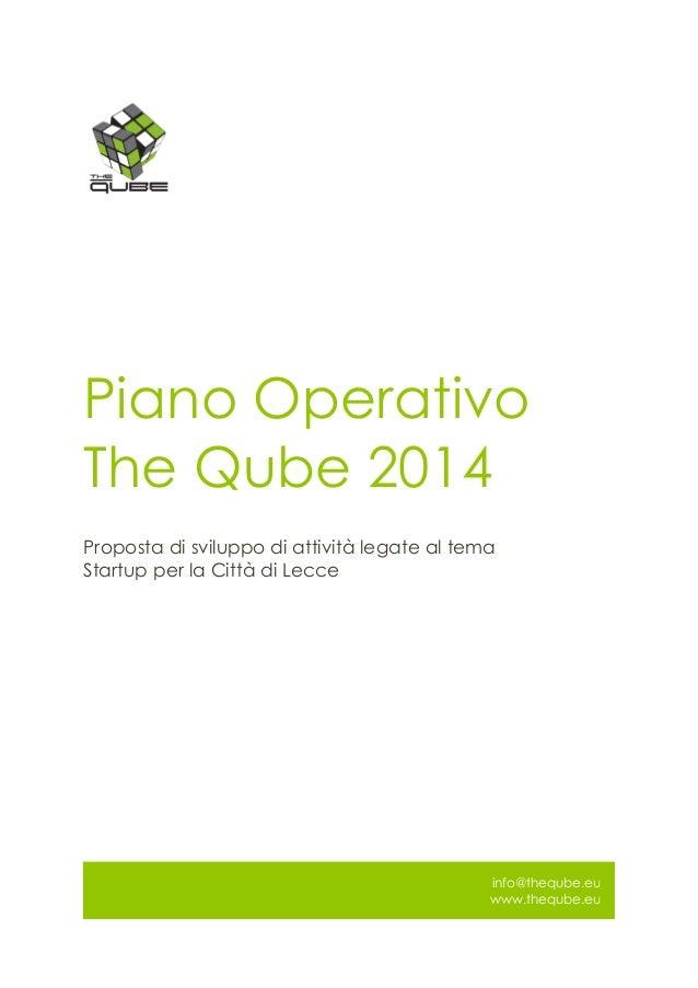 Piano Operativo The Qube 2014 Proposta di sviluppo di attività legate al tema Startup per la Città di Lecce  info@theqube....