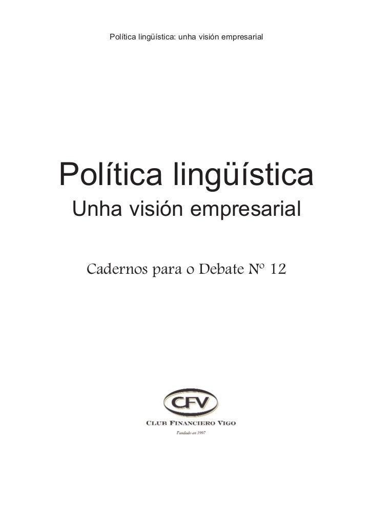 Política lingüística: unha visión empresarial     Política lingüística  Unha visión empresarial    Cadernos para o Debate ...