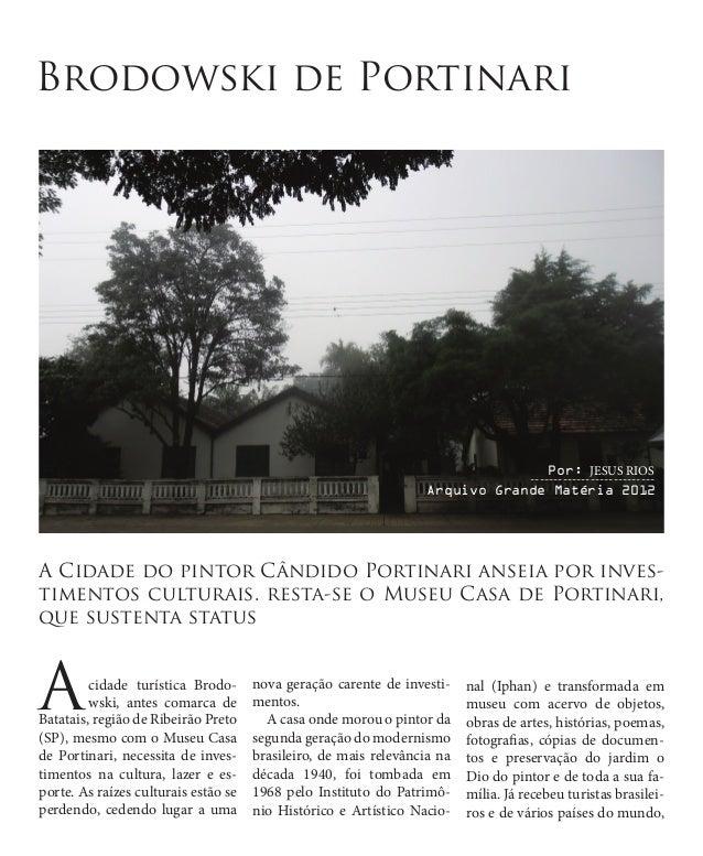 Brodowski de Portinari  Por: JESUS RIOS ---------------------------  Arquivo Grande Matéria 2012  A Cidade do pintor Cândi...