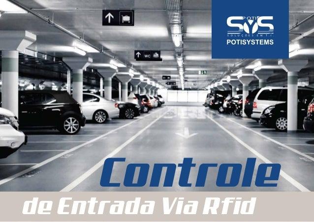 Controle de Entrada Via Rfid P OTI S O L U Ç Õ E S E M T . I .