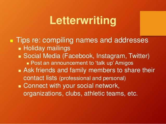 Letterwriting  Tips re: compiling names and addresses  Holiday mailings  Social Media (Facebook, Instagram, Twitter)  ...