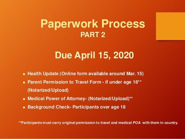 Paperwork Process PART 2 Due April 15, 2020  Health Update (Online form available around Mar. 15)  Parent Permission to ...