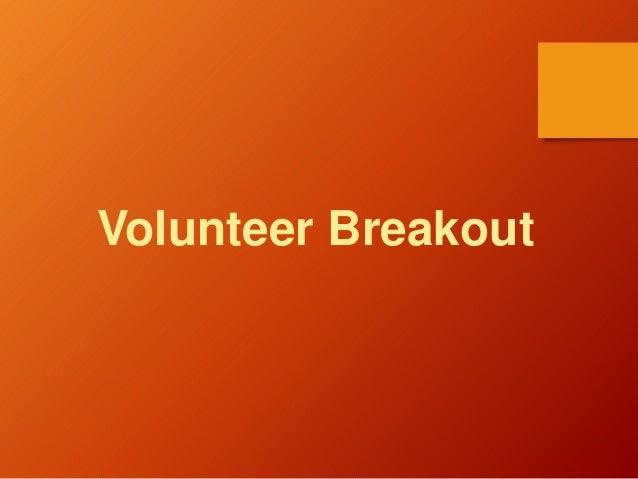 Volunteer Breakout