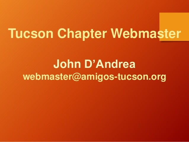 Tucson Chapter Webmaster John D'Andrea webmaster@amigos-tucson.org
