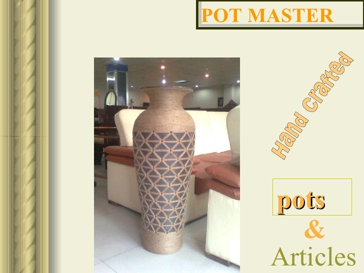 POT MASTER Hand Crafted pots & Articles
