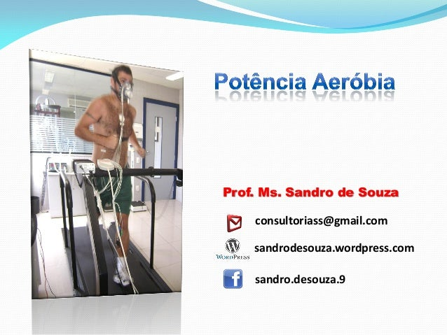 Prof. Ms. Sandro de Souza consultoriass@gmail.com sandro.desouza.9 sandrodesouza.wordpress.com