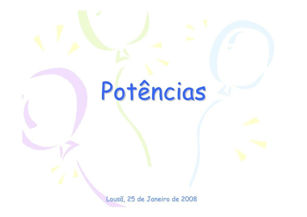 PotênciasLousã, 25 de Janeiro de 2008