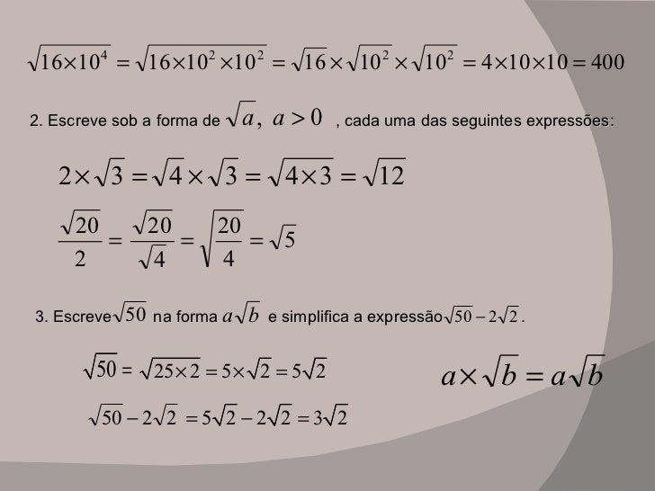 2. Escreve sob a forma de  , cada uma das seguintes expressões: 3. Escreve  na forma  e simplifica a expressão  .