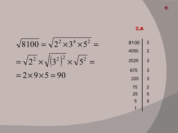 8100 2 4050 2 2025 3 3 225 675 3 75 3 25 5 5 5 1 C.A