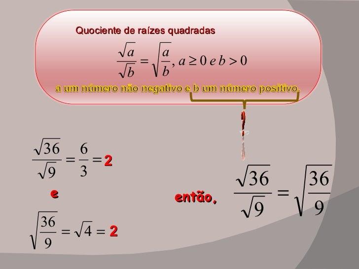 Quociente de raízes quadradas e então, 2 2