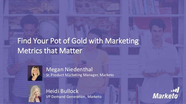 Find Your Pot of Gold with Marketing Metrics that Matter