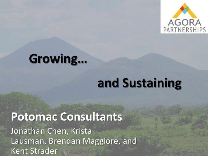 Growing…                    and SustainingPotomac ConsultantsJonathan Chen, KristaLausman, Brendan Maggiore, andKent Strader