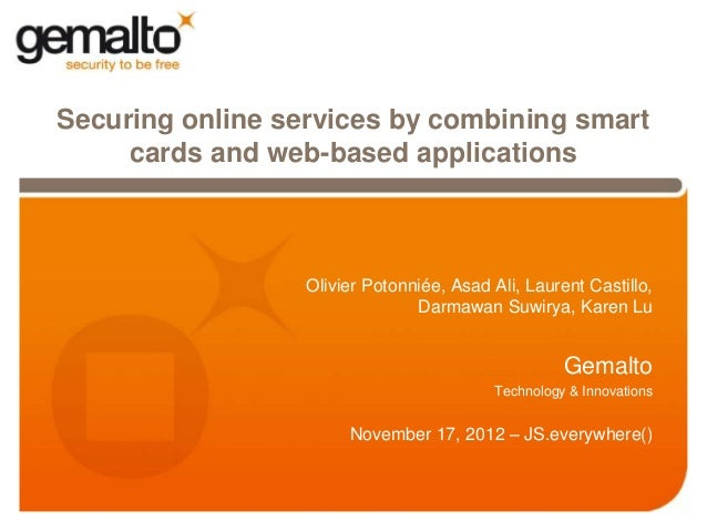 Securing online services by combining smart     cards and web-based applications               A.   Olivier Potonniée, Asa...