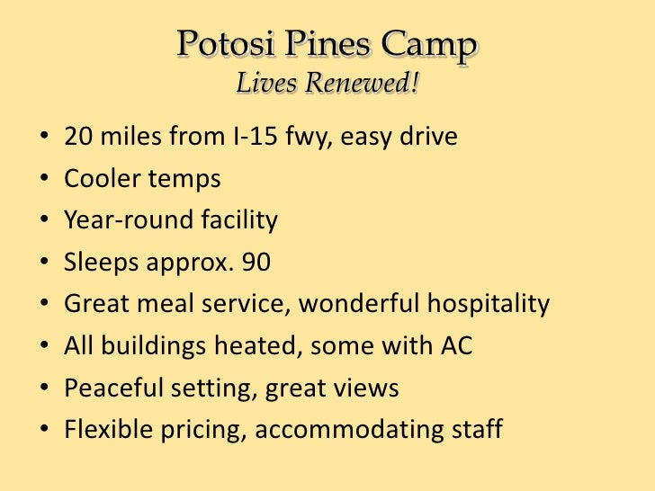 Potosi Pines CampLives Renewed!<br />20 miles from I-15 fwy, easy drive<br />Cooler temps<br />Year-round facility<br />Sl...