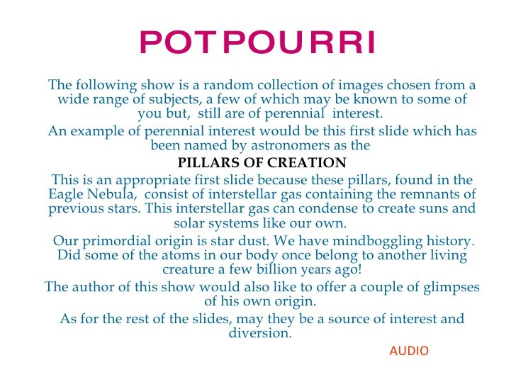 P O T P O U R R I The following show is a random collection of images chosen from a wide range of subjects, a few of which...