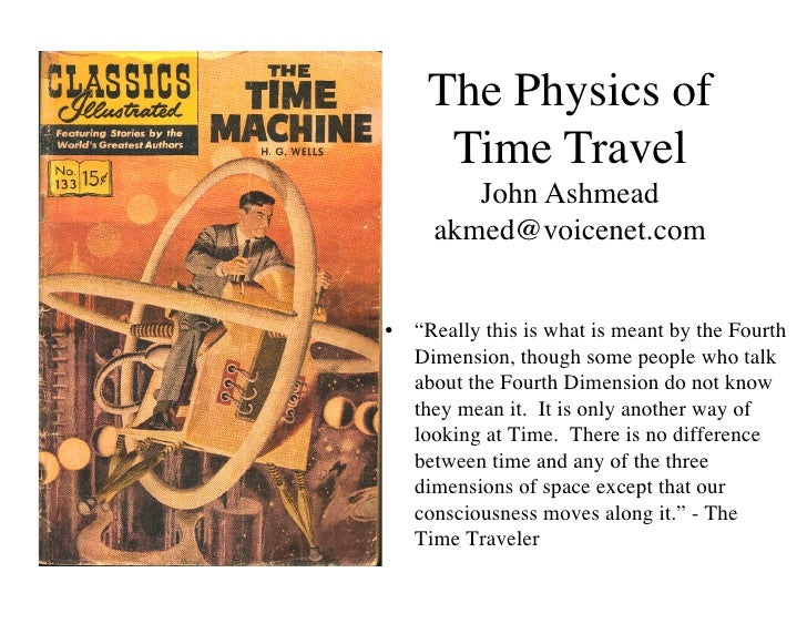 "The Physics of     Time Travel        John Ashmead     akmed@voicenet.com•  ""Really this is what is meant by the Fourth   ..."