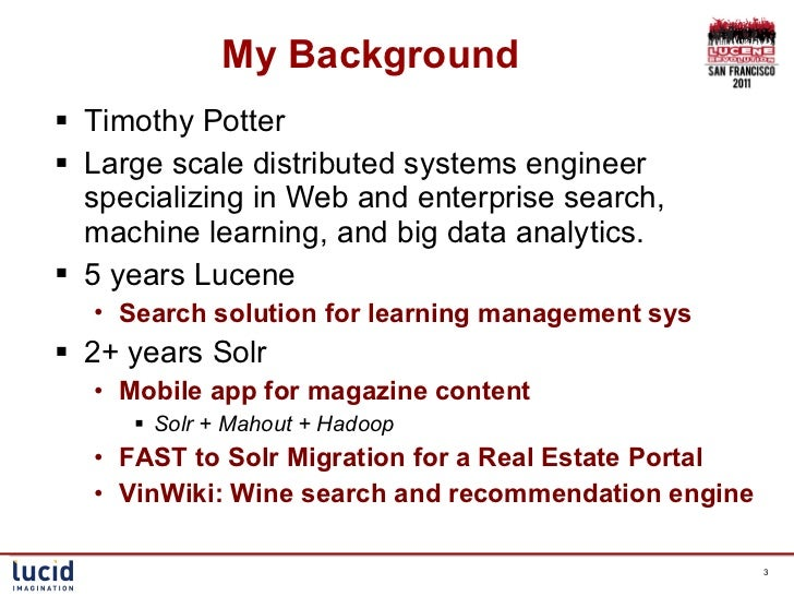 Boosting Documents in Solr by Recency, Popularity and Personal Preferences - By Timothy Potter Slide 3