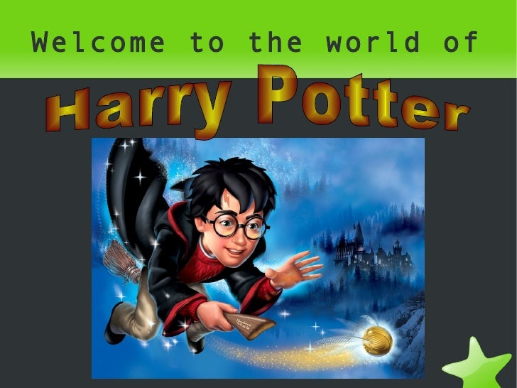 Welcome to the world of Harry Potter