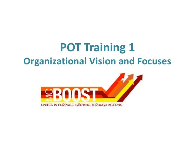 POT Training 1Organizational Vision and Focuses