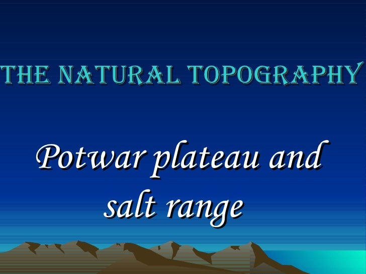 The natural topography Potwar plateau and salt range