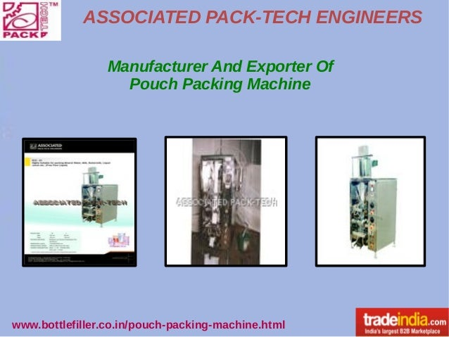 ASSOCIATED PACK-TECH ENGINEERS www.bottlefiller.co.in/pouch-packing-machine.html Manufacturer And Exporter Of Pouch Packin...