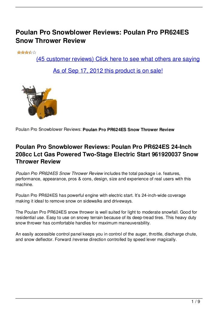 Poulan Pro Snowblower Reviews: Poulan Pro PR624ESSnow Thrower Review          (45 customer reviews) Click here to see what...