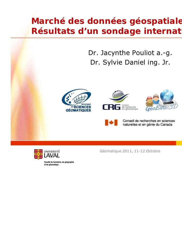 Marché des données géospatiales 3DRésultats d'un sondage international           Dr. Jacynthe Pouliot a.-g.           Dr. ...