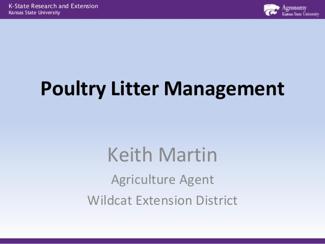 K-State Research and ExtensionKansas State University              Poultry Litter Management                              ...