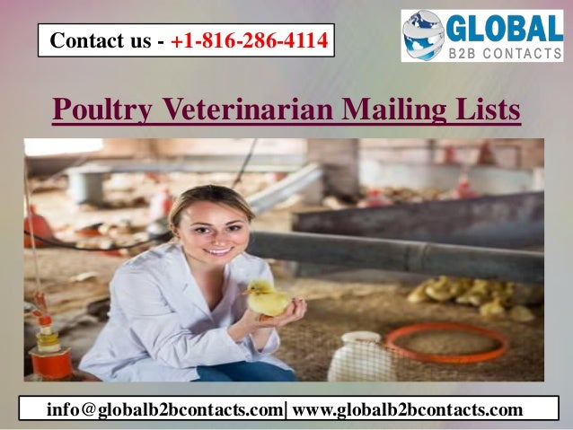 Poultry Veterinarian Mailing Lists info@globalb2bcontacts.com| www.globalb2bcontacts.com Contact us - +1-816-286-4114