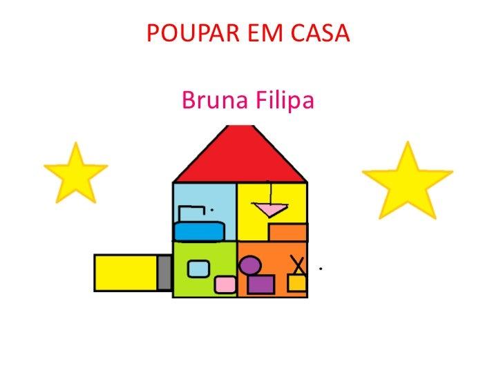 POUPAR EM CASA  Bruna Filipa