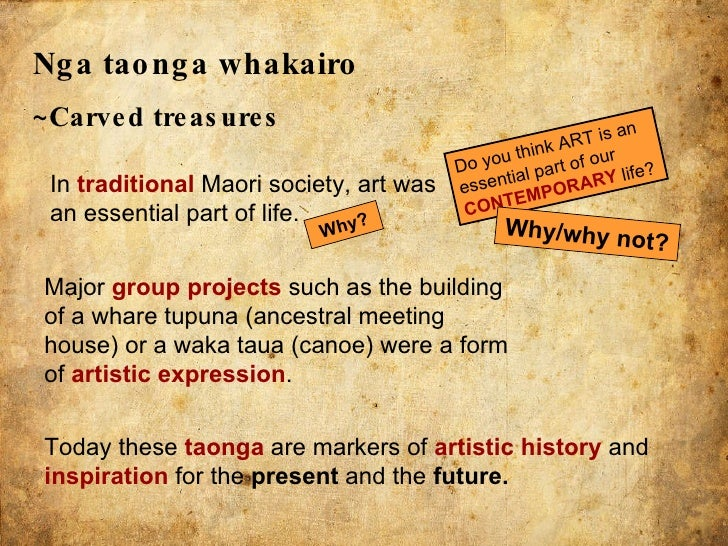 Nga taonga whakairo   ~Carved treasures In  traditional   Maori society, art was an essential part of life. Today these  t...