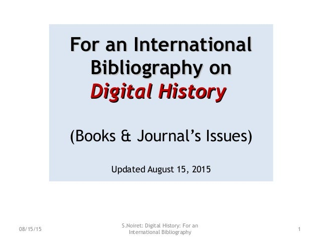 For an InternationalFor an International Bibliography onBibliography on Digital HistoryDigital History (Books & Journal's ...