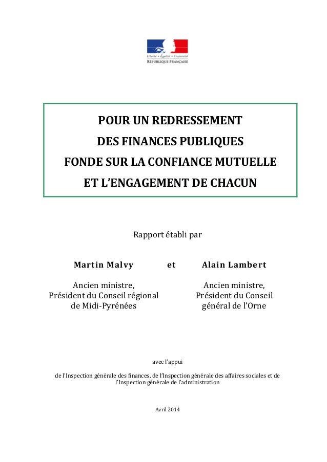 POUR UN REDRESSEMENT DES FINANCES PUBLIQUES FONDE SUR LA CONFIANCE MUTUELLE ET L'ENGAGEMENT DE CHACUN Rapport établi par M...