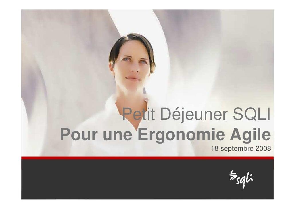 Petit Déjeuner SQLI Pour une Ergonomie Agile                   18 septembre 2008              1