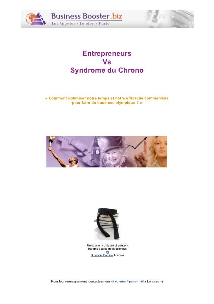 Entrepreneurs                       Vs               Syndrome du Chrono« Comment optimiser notre temps et notre efficacité...