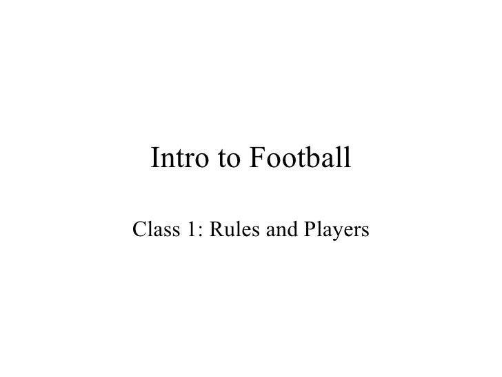 Intro to Football Class 1: Rules and Players