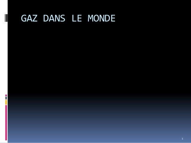 GAZ DANS LE MONDE 1