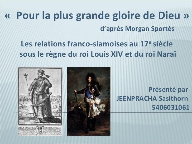 «PourlaplusgrandegloiredeDieu»                          d'aprèsMorganSportès   Lesrelationsfranco-siamoises...