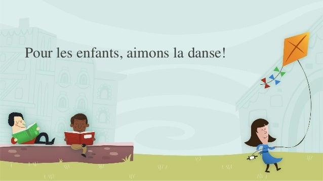 Pour les enfants, aimons la danse!