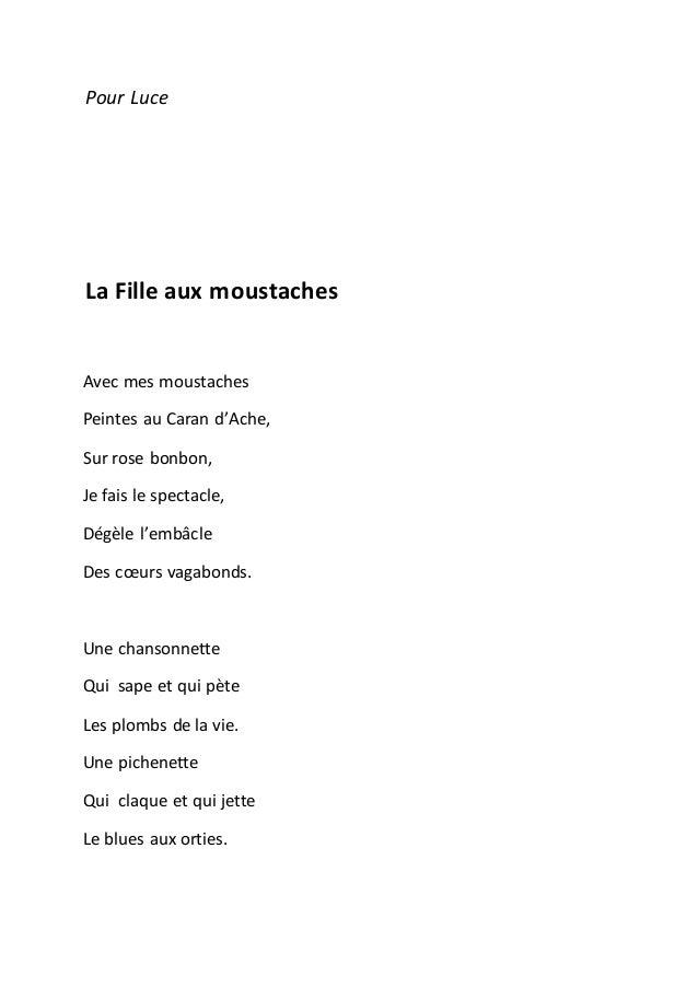 Pour Luce La Fille aux moustaches Avec mes moustaches Peintes au Caran d'Ache, Sur rose bonbon, Je fais le spectacle, Dégè...
