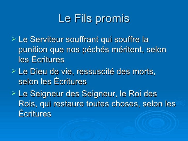 Le Fils promis <ul><li>Le Serviteur souffrant qui souffre la punition que nos péchés méritent, selon les Écritures </li></...