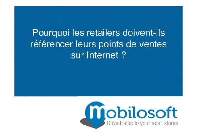 Pourquoi les retailers doivent-ils référencer leurs points de ventes sur Internet ?!