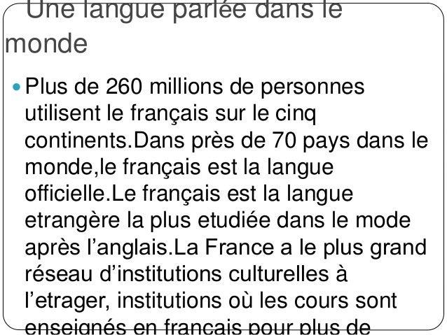Une langue des relations internationales La langue française est à la fois la langue officielle et la langue de travail p...