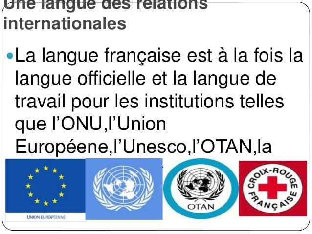 Langue de la culture Le français est le langue internationale pour le théâtre,les arts visuels,la danse,l'architecture,la...