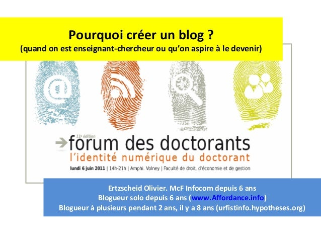 Pourquoi créer un blog ? (quand on est enseignant-chercheur ou qu'on aspire à le devenir) Ertzscheid Olivier. McF Infocom ...