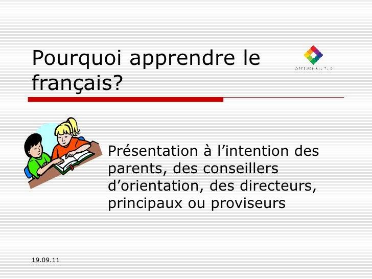 Pourquoi apprendre le français? Présentation à l'intention des parents, des conseillers d'orientation, des directeurs, pri...