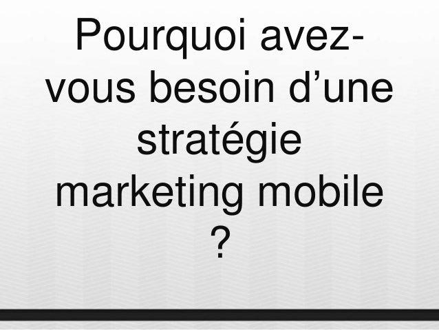 Pourquoi avez- vous besoin d'une stratégie marketing mobile ?